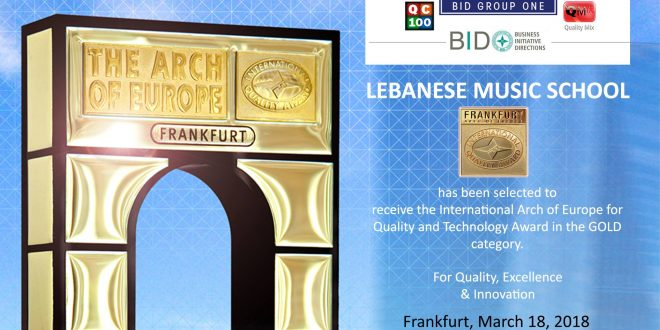 LEBANESE MUSIC SCHOOL فازت بجائزة THE ARCH OF EUROPE المذهبة