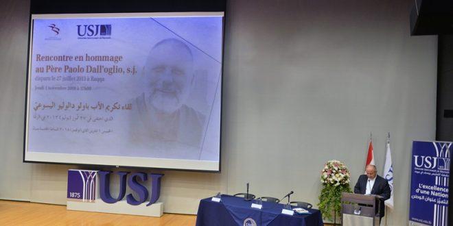 جامعة القديس يوسف كرمت الأب دالوليو المفقود في الرقة بندوة وطاولة مستديرة عن رجل الحوار ومحب السلام